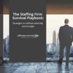 The Staffing Survival Playbook